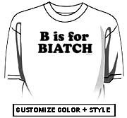 B is for BIATCH