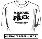 Michael is Free - do you know where your kids are?