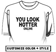You look hotter online