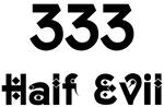 333 Half Evil