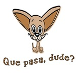 Que Pasa Dude Funny Chihuahua Design