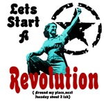 Lets Start a Revolution