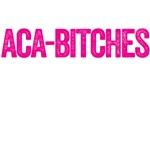 Aca-bitches