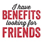 I have benefits looking for friends