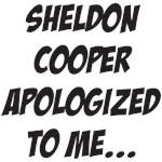 Sheldon Cooper Apologized