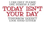 Today isn't your day