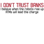 I don't trust banks