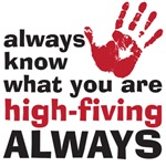 Always know what you are high-fiving