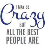 I may be crazy