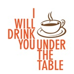 Drink you under the table