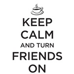 Keep Calm - Friends