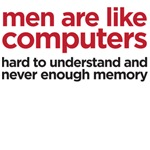 Men are like computers