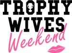 Trophy Wives Weekend