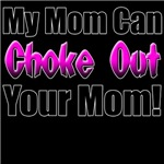 My Mom can Choke Out your Mom!