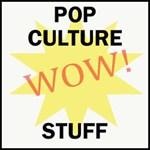 Pop Culture Stuff