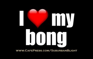 I *Love* My Bong