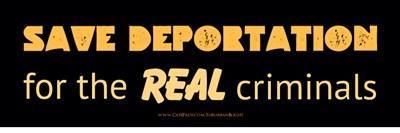 Save Deportation For The Real Criminals