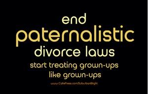End Paternalistic Divorce