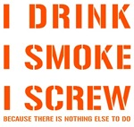 Drink, Smoke and Screw