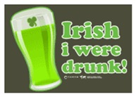 St Patrick's Irish I Were Drunk
