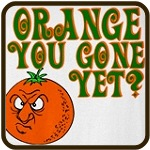 Orange You Gone Yet?
