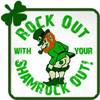 Rock Out with your Shamrock Out!