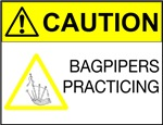 Caution! Bagpipers Practicing