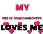 My GREAT GRANDDAUGHTER Loves Me