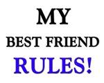My BEST FRIEND Rules!
