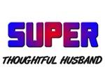 SUPER THOUGHTFUL HUSBAND