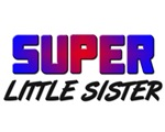 SUPER LITTLE SISTER