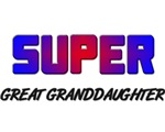 SUPER GREAT GRANDDAUGHTER