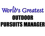 Worlds Greatest OUTDOOR PURSUITS MANAGER