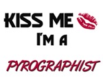 Kiss Me I'm a PYROGRAPHIST