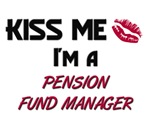 Kiss Me I'm a PENSION FUND MANAGER