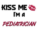 Kiss Me I'm a PEDIATRICIAN
