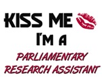 Kiss Me I'm a PARLIAMENTARY RESEARCH ASSISTANT