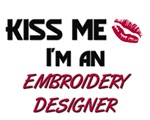 Kiss Me I'm a EMBROIDERY DESIGNER