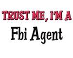Trust Me I'm a Fbi Agent