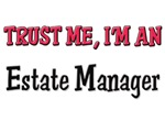 Trust Me I'm an Estate Manager