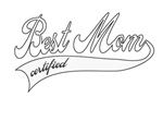 Best mom certified - Mother's day