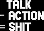 Talk - Action = Shit
