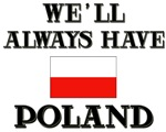 Flags of the World: We Will Always Have Poland