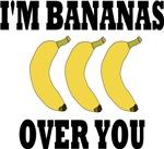 I'M BANANAS OVER YOU