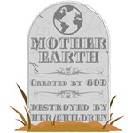 Mother Earth Tombstone T-Shirts and Gifts