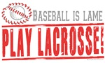 Baseball is Lame, LAX Gear