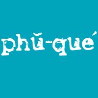 Phu Que!