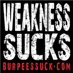 WEAKNESS SUCKS