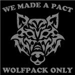We Made A Pact...Wolfpack Only