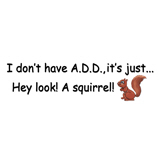 I Don't Have A.D.D.
